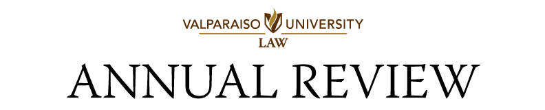 Valparaiso University Law Annual Review -