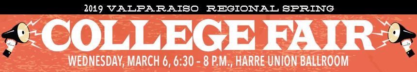 2018 Valparaiso Regional Spring College Fair Wednesday, March 7, 6:30–8 p.m., Harre Union Ballroom